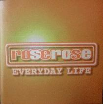 Rose Rose - Everyday Life 1998