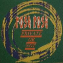 Rose Rose - Private Or Not 7'' 1995