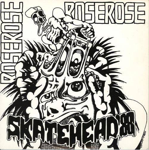 Rose Rose - Skatehead '88 7'' 1986
