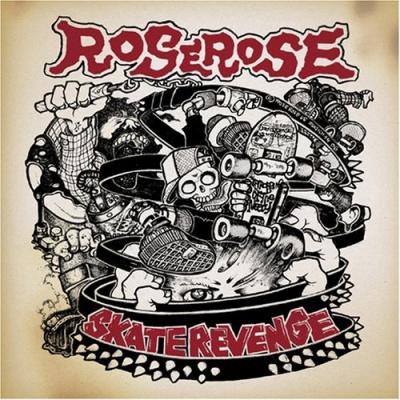 Rose Rose - Skate Revenge 2006