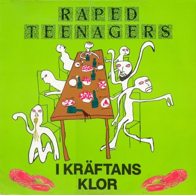 Raped Teenagers - I Kräftans Klor - 1988