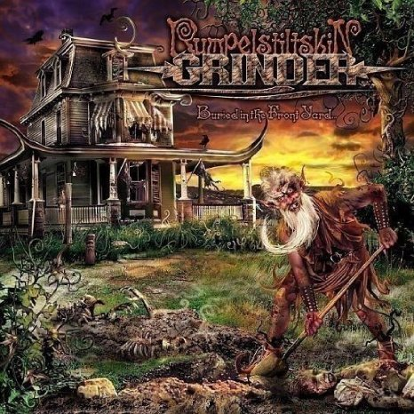 Rumpelstiltskin Grinder - Buried In The Frontyard - 2005