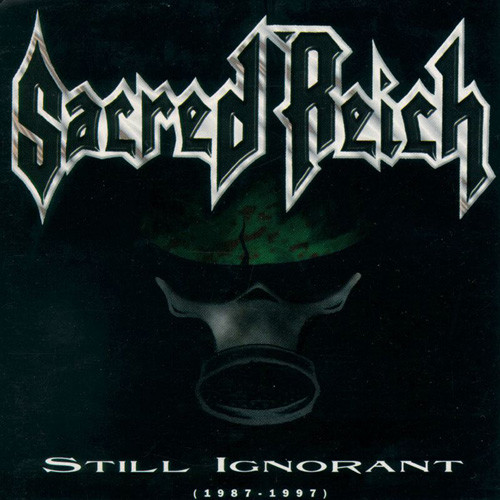 Sacred Reich - Still Ignorant (1987-1997) Live - 1997