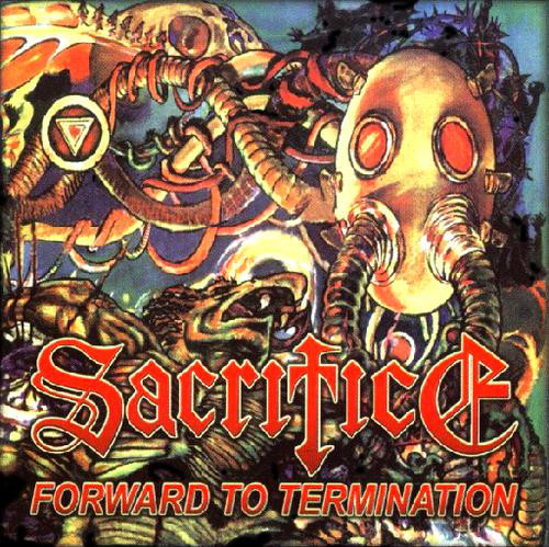 Sacrifice - Forward To Termination - 1987