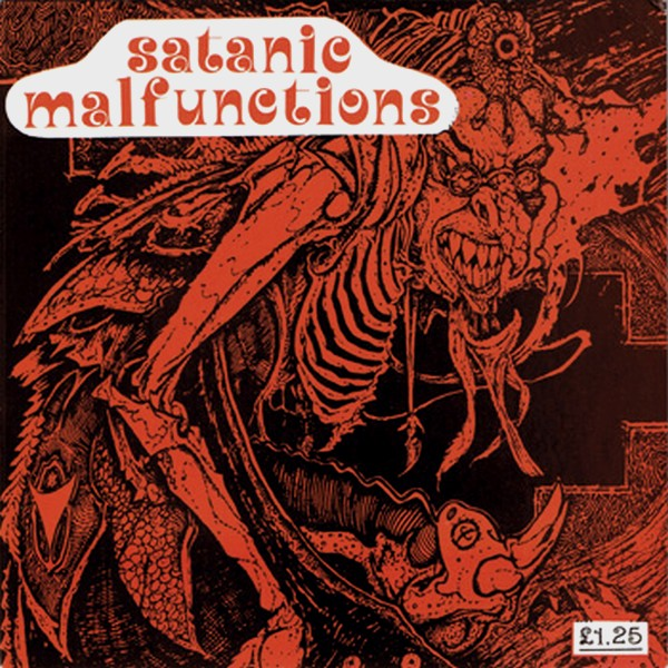 Satanic Malfunctions - I've Just Had About All I Can Take 1987