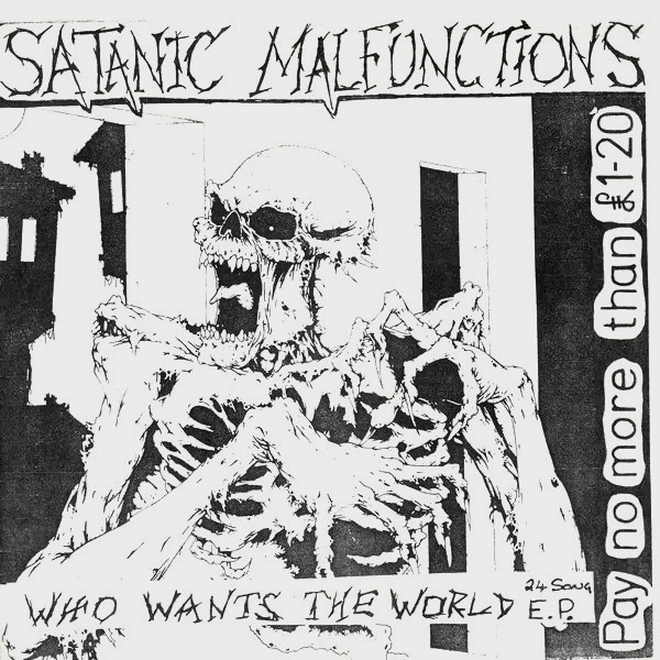 Satanic Malfunctions - Who Wants The World E.P. 1986