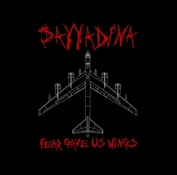 Sayyadina - Fear Gave Us Wings - 2004