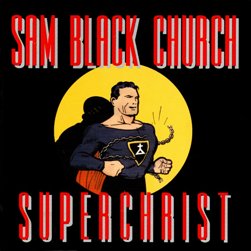 Sam Black Church - Superchrist 1995