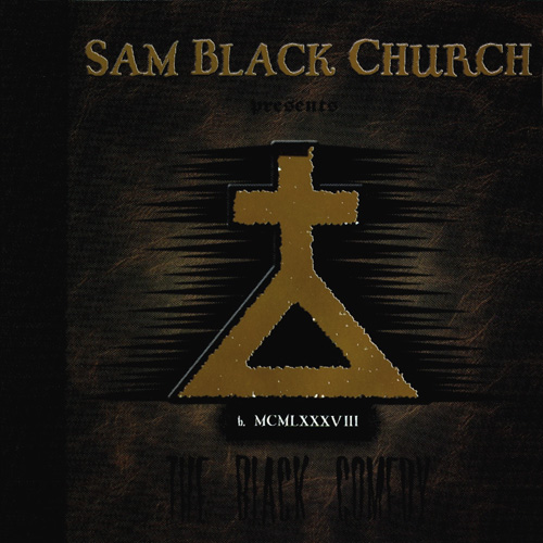 Sam Black Church - The Black Comedy 1998