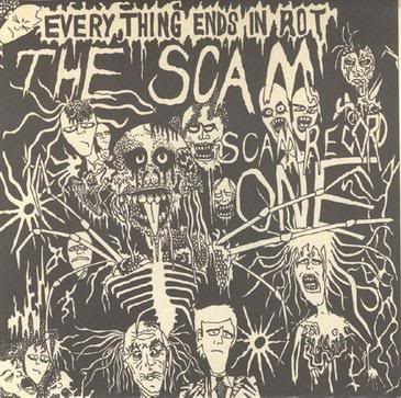 The Scam - Everything Ends In Rot 7'' 1986