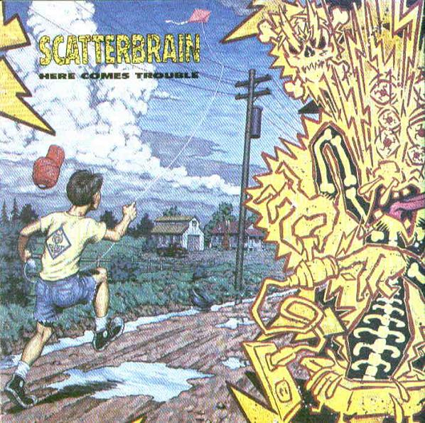 Scatterbrain - Here Comes Trouble 1990