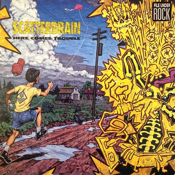 Scatterbrain - Here Comes Trouble - 1990