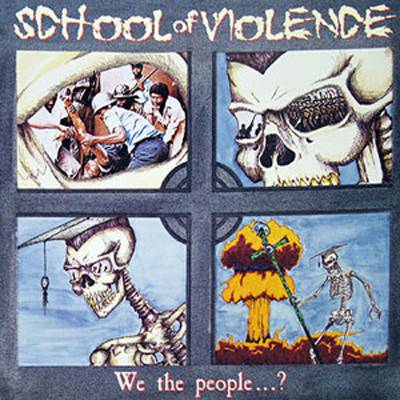 School Of Violence - We The People...? 1988