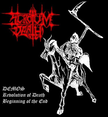 Scrotum Death - Demos: Revolution Of Death & The Beginning Of The End - 2013