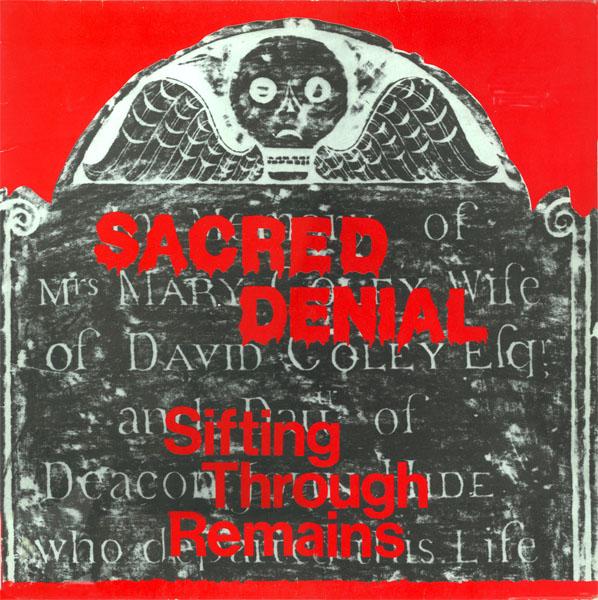 Sacred Denial - Sifting Through Remains 1988