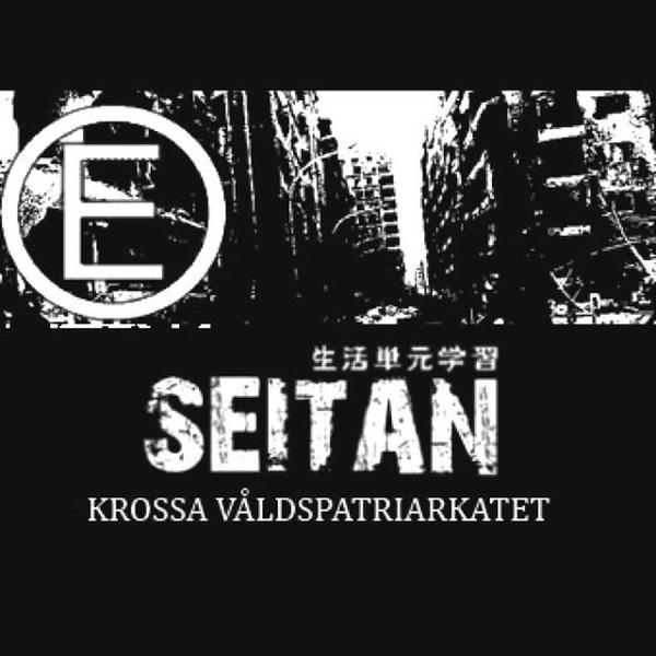 Seitan - Krossa Våldspatriarkatet - 2012