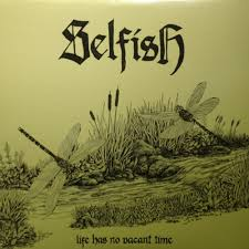 Selfish - Life Has No Vacant Time 2013