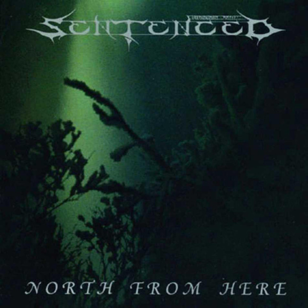 Sentenced - North From Here / Shadows Of The Past - 1993