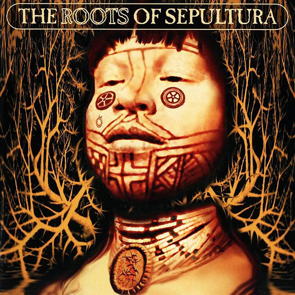 Sepultura - The Roots Of Sepultura - 1996