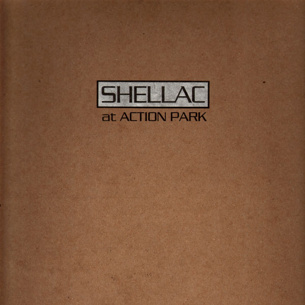 Shellac - At Action Park - 2002