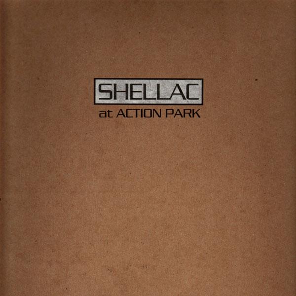 Shellac - At Action Park - 2002
