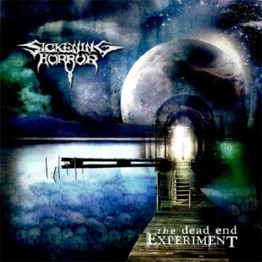 Sickening Horror - The Dead End Experiment - 2009