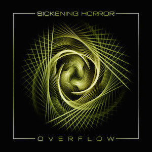 Sickening Horror - Overflow - 2015