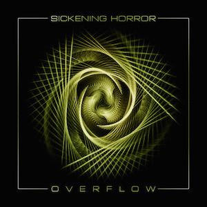 Sickening Horror - Overflow - 2015