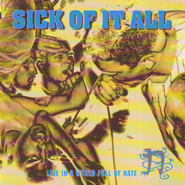 Sick Of It All - Live In A World Full Of Hate - 1993