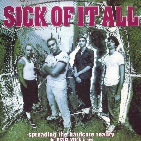 Sick Of It All - Spreading The Hardcore Reality (The Revelation Tapes) - 1987