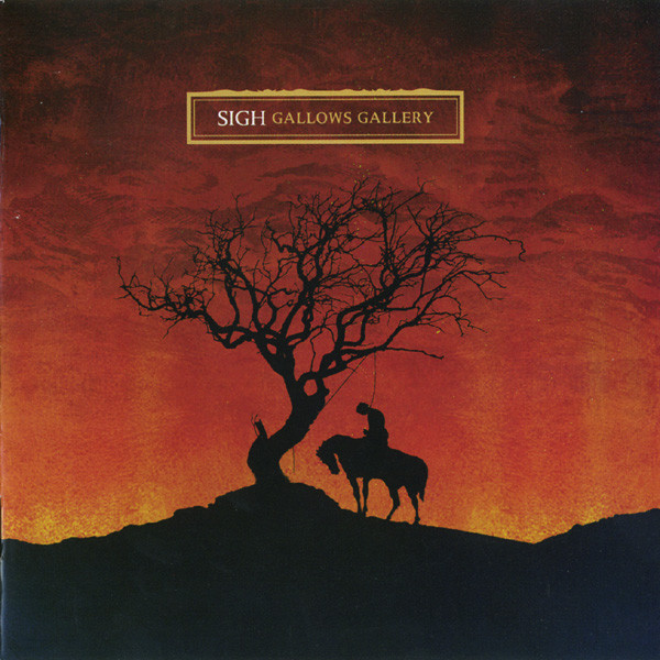 Sigh - Gallows Gallery - 2005