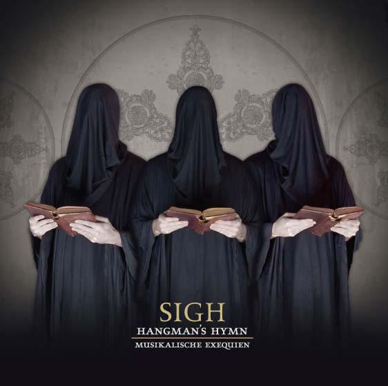 Sigh - Hangman's Hymn - Musikalische Exequien - 2007