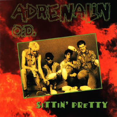 Adrenalin O.D. - Sittin' Pretty - 1984
