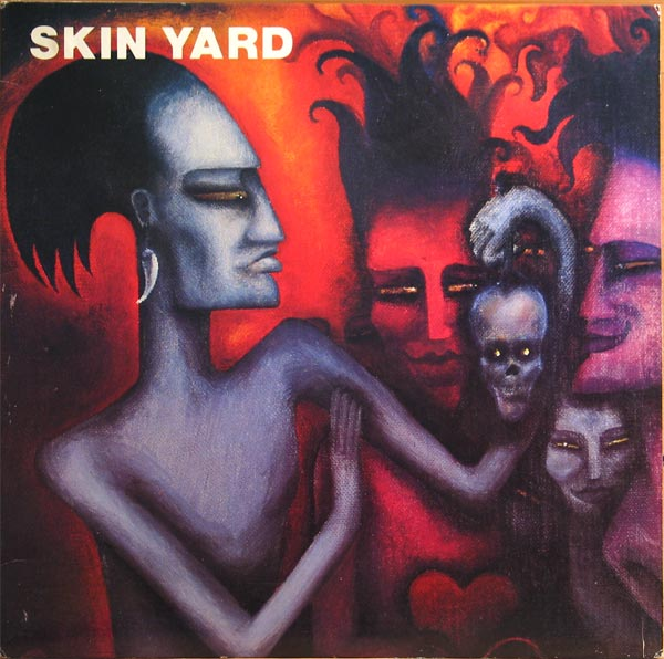 Skin Yard - Skin Yard 1986