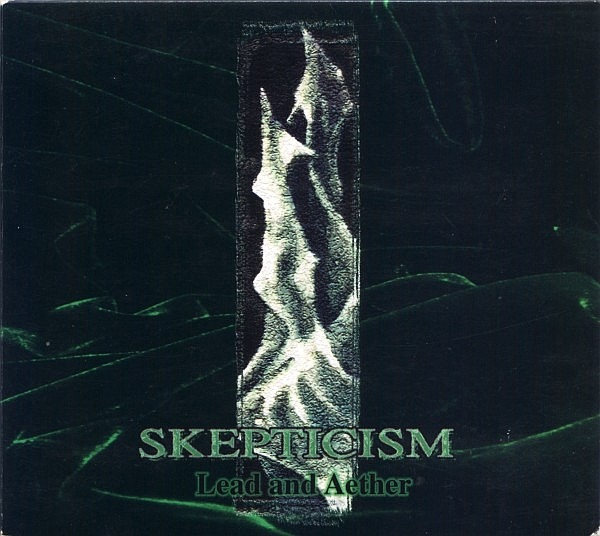 Skepticism - Lead And Aether - 1998