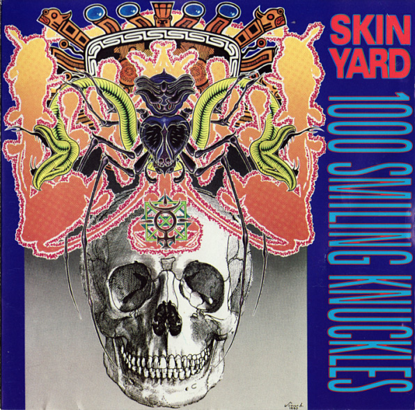 Skin Yard - 1000 Smiling Knuckles 1991
