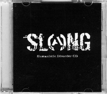 Slang - Humanistic Disorder 2009