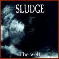 Sludge - The Well - 1997