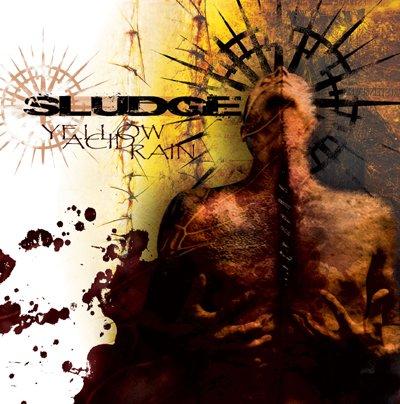 Sludge - Yellow Acid Rain - 2004