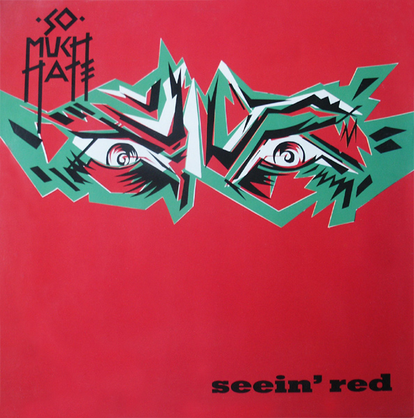 So Much Hate - Seein' Red 1991