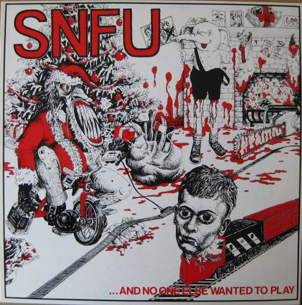 SNFU - ... And No One Else Wanted To Play - 1985