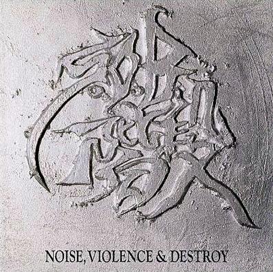 S.O.B. - Noise, Violence & Destroy 1988/1992