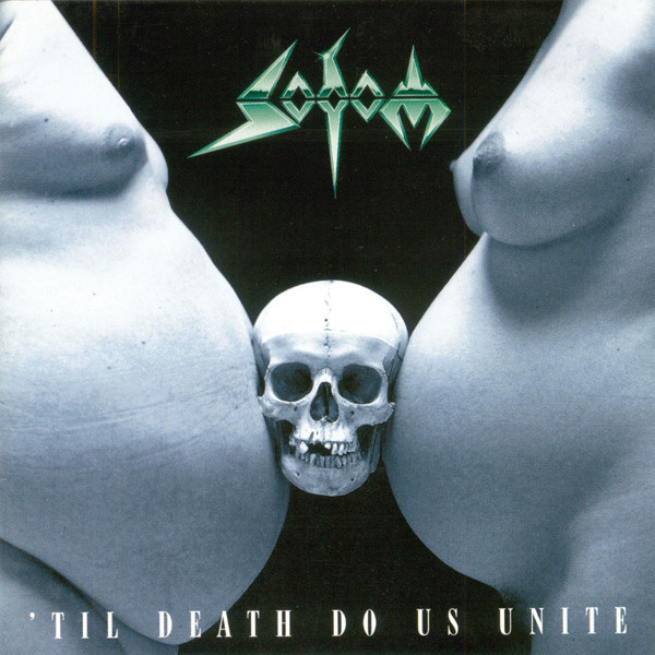 Sodom - 'Til Death Do Us Unite / Expurse Of Sodomy - 1997