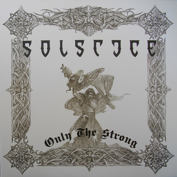 Solstice - Only The Strong - 2008