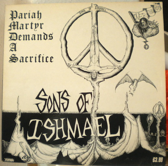 Sons Of Ishmael - Pariah Martyr Demands A Sacrifice - 1987