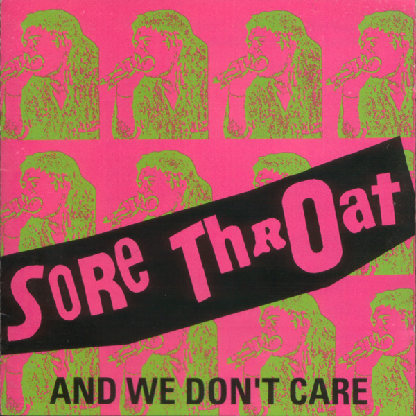 Sore Throat - And We Don't Care 1990