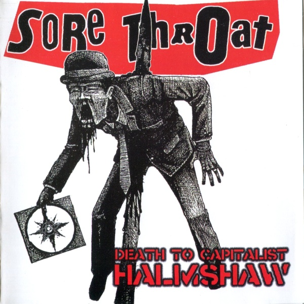 Sore Throat ‎– Death To Capitalist Halmshaw 2006