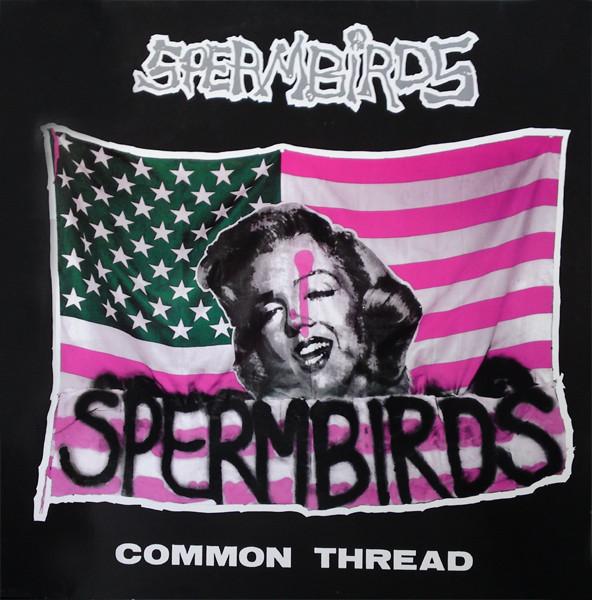 Spermbirds - Common Thread - 1990