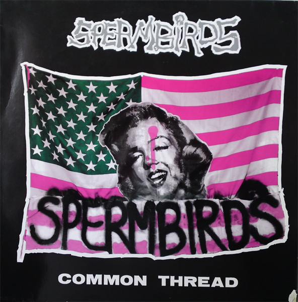 Spermbirds - Common Thread - 1990