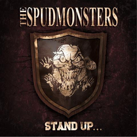 The Spudmonsters - Stand Up...For What You Believe! - 2011